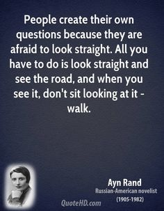 Ayn Rand Quotes, Quotations, Phrases, Verses and Sayings. Wisdom Quotes, Words Quotes, Me Quotes, Author Quotes, Ayn Rand Books, Great Quotes, Inspirational Quotes, Smart Quotes, Ayn Rand Quotes