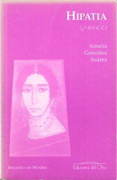 Hipatia, (¿?-415 d. de C.) / Amalia González Suárez