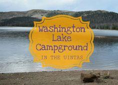 Washington Lake Campground in the Uinta Mountains of Utah!