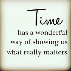 Don't let too much time slip away before you realize that what really matters is long gone....