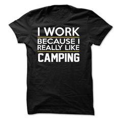 View images & photos of I Work - Camping - JDZ1 t-shirts & hoodies