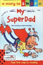 MY SUPER DAD Ladybird Book Stories To Share Series Gloss Hardback 2001