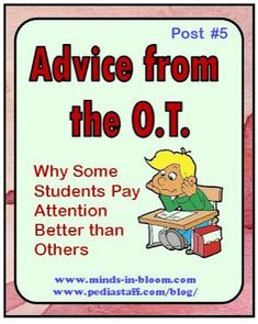 Advice From the OT: Part 5 – Why Some Children Pay Better Attention Than Others    -  Pinned by @PediaStaff – Please Visit http://ht.ly/63sNt for all our pediatric therapy pins