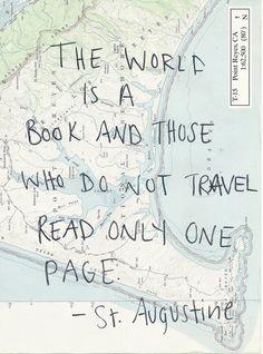 """""""El mundo es un libro y los que no viajan solo leen una página"""". #travel #quote"""