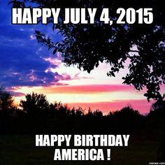 Happy July 4, 2015 Happy Birthday America ! | Memes.com