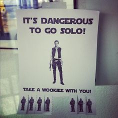 It's dangerous to go Solo