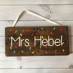 Rainbow Confetti Sprinkles Teacher Name Sign - Wooden Classroom Door Sign Teacher Door Signs, Classroom Door Signs, Teacher Door Hangers, Teacher Doors, Bedroom Door Signs, Canvas Signs, Hand Painted Signs, Gifts For Coworkers