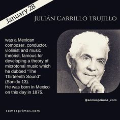 """January 28: Julián Carrillo Trujillo was a Mexican composer conductor violinist and music theorist famous for developing a theory of microtonal music which he dubbed """"The Thirteenth Sound"""" (Sonido 13). He was born in Mexico on this day in 1875.  #thisday #thisdayinhistory #january #history #hispanichistory #hispanicheritage #genealogy #shhar #somosprimos #wearecousins #hispanicgenealogy #newspain #nuevaespana #newworld # musician #composer #mexican #mexico #mexicano"""