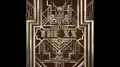 The xx wrote Together for Baz Luhrmann's forthcoming motion picture The Great Gatsby. The soundtrack album is released on 6/7 May. http://smarturl.it/GatsbyM...