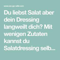 Du liebst Salat aber dein Dressing langweilt dich? Mit wenigen Zutaten kannst du Salatdressing selber machen. Wir haben die besten Salatsoßen für dich.
