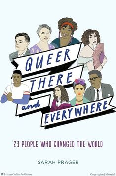 Queer there and everywhere: 23 people who changed the world (2017), Sarah Prager