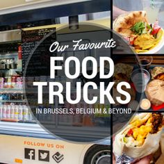 9 Top Food Trucks in Brussels, Belgium and Beyond | Expat Life in Belgium, Travel and Photography | CheeseWeb