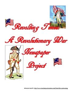 his enjoyable, hands-on writing experience can be used as a culminating project and one of your assessments with your Revolutionary War unit. Informational texts can be made available and websites can be bookmarked so that your students can research the battles of the American Revolution, important people, and the goods and services used at that time. Included: