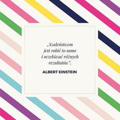 Inspirujący cytat na dziś :) #cytat #motywacja #poniedziałek #monday #madama #madamaco Motto, Einstein, Poster, Photography, Instagram, Photograph, Fotografie, Photoshoot, Mottos