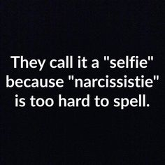 We used to be a society that valued humbleness. Then came social media. And selfies.