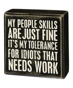 Another great find on #zulily! 'My People Skills Are Just Fine' Box Sign #zulilyfinds