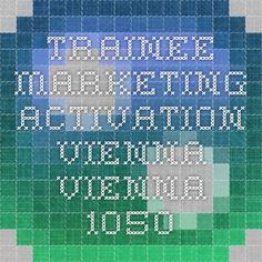 - Trainee - Marketing Activation - Vienna Vienna 1050