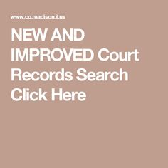 NEW AND IMPROVED Court Records Search Click Here