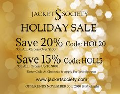 HOLIDAY SALE  - Get 20% off on orders over $100 using code HOL20 and 15% off on orders under $100 with code HOL15 Plus Free US Shipping www.jacketsociety.com