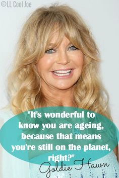 Goldie Hawn Quote More