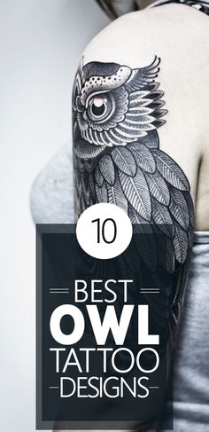 Owl tattoo designs are the most popular among animal tattoo designs. They can be worn proudly by men as well as women all over the world.