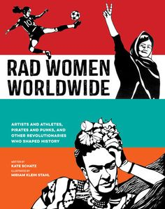 Rad Women Worldwide : Artists and Athletes, Pirates and Punks, and Other Revolutionaries Who Shaped History by Kate Schatz and Miriam Klein Stahl Hardcover) for sale online Free Reading, Reading Lists, Book Lists, Rebel, Badass Women, Women In History, History Online, Black History, American Women