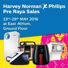 23-29 May 2016: Harvey Norman Philips Pre-Raya Sales
