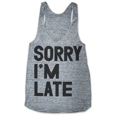 Sorry I'm Late (Women's Racerback Tank)