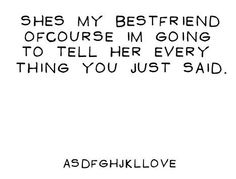 Duh obviously I will my BFF Bff Quotes, Best Friend Quotes, Cute Quotes, Great Quotes, My Best Friend, Quotes To Live By, Best Friends, Funny Quotes, Inspirational Quotes