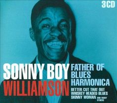 Sonny Boy Williamson - Father of Blues Harmonica