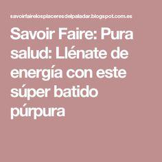 Savoir Faire: Pura salud: Llénate de energía con este súper batido púrpura