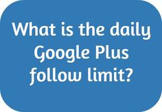 What is the daily Google Plus follow limit? https://plus.google.com/+ErenMckay/posts/hbbhpcS7hN3
