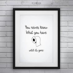 Funny Bathroom Art,Funny Bathroom Signs,You Never Know What You Have Until It's Gone,bathroom wall art,bathroom decor,funny wall art by ChangPrinted on Etsy https://www.etsy.com/listing/428288703/funny-bathroom-artfunny-bathroom