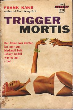 202 best World of Pulp images on Pinterest   Book covers  Comic     Trigger Mortis by Frank Kane