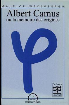 Albert Camus: ou, la mémoire des origines par Maurice Weyembergh paru chez De Boeck Supérieur, 1998 - 244 pages - Google Livres