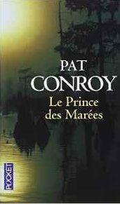 Le Prince des Marées, le chef d'oeuvre de Pat Conroy.