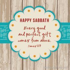 Every good and perfect gift comes from above. Happy Sabbath Images, Happy Sabbath Quotes, Sabbath Rest, Sabbath Day, Jesus Son Of God, Shabbat Shalom Images, Surely Goodness And Mercy, Positive Good Morning Quotes, Jesus Wallpaper