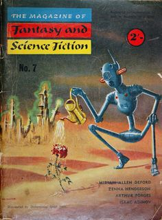 The Magazine of Fantasy and Science Fiction, -- Magazine cover, part of a series of 16 illustrations (mostly photos and cover art) accompanying a German article on Isaac Asimov. Science Fiction Magazines, Science Fiction Art, Pulp Fiction, Pulp Magazine, Magazine Covers, Retro Robot, Spiegel Online, Isaac Asimov, Retro Futuristic