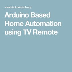 Arduino Based Home Automation using TV Remote