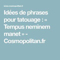 Idées de phrases pour tatouage : « Tempus neminem manet » - Cosmopolitan.fr