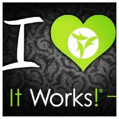 I love It Works!  Ask me why I love this company!
