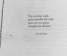 Voy a robar cada puta estrella del cielo para ser yo quien cumpla tus deseos. #DavidSant . . . . . ✨✨ #accionpoetica #acciónpoética #autor…