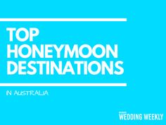 Top Honeymoon Destinations in Australia - Brisbane Wedding Weekly