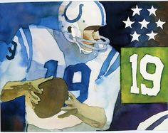 Baltimore Colts QB Johnny Unitas by Bart Forbes. 1996 watercolor.