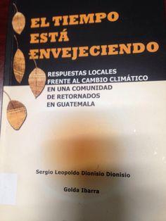 363.7 / D56 El tiempo está envejeciendo / Sergio Leopoldo Dionisio Dionisio