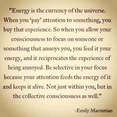 Energy is the currency of the universe ..*