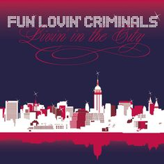 Fun Lovin' Criminals - Livin' In The City (2005)  7. Gave Up On God **** 10. Mi Corazon ****