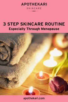 A 3 Step Skin Care Routine, Especially Through Menopause - Apothekari Skincare Blog, Best Skincare Products, Skincare Routine, Skin Care Routine Steps, Dry Skin Remedies, Skin Brightening, Menopause, Skin Problems, Skin Care Regimen
