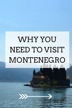 Why you need to visit Montenegro - ASAP!