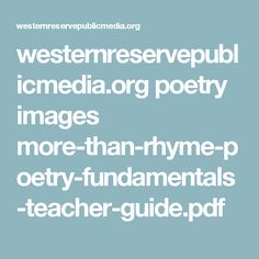 westernreservepublicmedia.org poetry images more-than-rhyme-poetry-fundamentals-teacher-guide.pdf